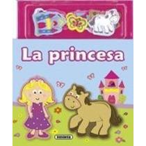 La Princesa (amigos De Fieltro); Equipo Susaeta Envío Gratis