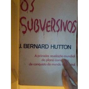 Livro Subversivos J. Bernard Hutton