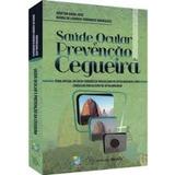 Saude Ocular E Prevencao Da Cegueira - Newton Kara Jose / Ma