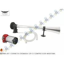 Buzina Ar 1 Corneta Cromada 12v C/ Compressor Marítima