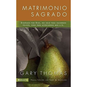 Libro Matrimonio Sagrado, Nueva Edicion: Diseñado Por Dios