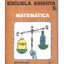 9680 Libro Escuela Abierta 5 Matematica Ed Kapelulusz