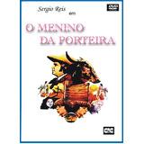 Dvd - O Menino Da Porteira - Sergio Reis