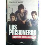 Los Prisioneros Biografía De Una Amistad / Claudio Narea