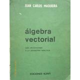 Algebra Vectorial,juan Carlos Maquieira
