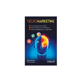 Libro Neuromarketing: La Mercadotecnia De Lo Cotidiano. *ts