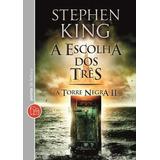 Livro A Escolha Dos Três A Torre Negra Ii 2 - Stephen King