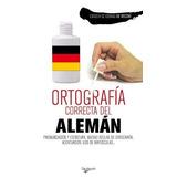 Ortografia Correcta Del Aleman - Varios Autores