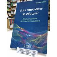 Las Emociones Se Educan ?,  Kurtzbart, Ana   -LG-