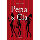 Pepa & Cía; Ruth García Orozco