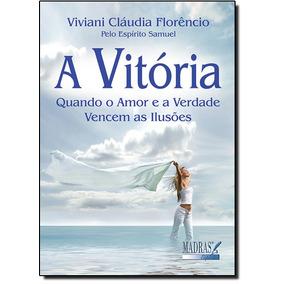 Vitória: Quando O Amor E A Verdade Vencem As Ilusões, A