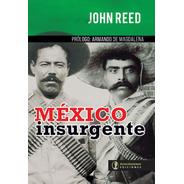 México Insurgente - John Reed - Acércandonos