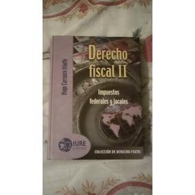 Libro Derecho Fiscal Ii, Hugo Carrasco Iriarte.