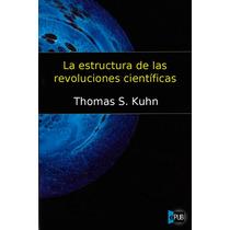La Estructura De Las Revoluciones Cienti Thomas Kuhn Libro