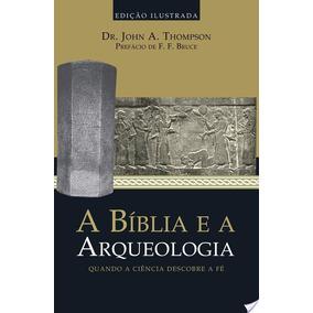 Livro A Bíblia E A Arqueologia Dr. John A. Thompson