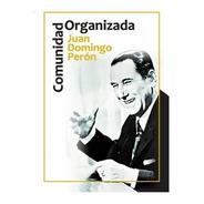 Comunidad Organizada - Juan Domingo Perón