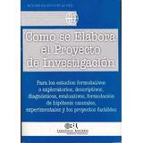 Como Se Elabora El Proyecto De Investigacion Balestrini