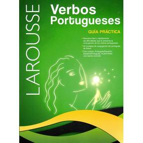 Verbos Portugueses Guía Práctica / Larousse