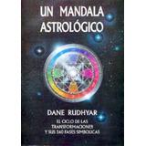 Un Mandala Astrológico - Dane Rudhyar - Ed. Luis Carcamo