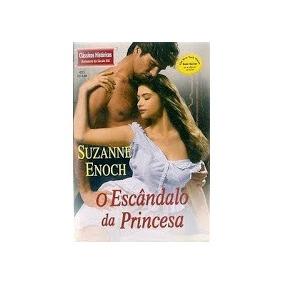 Escandalo Da Princesa Livro Suzanne Enoch Classico Historico