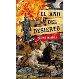 Pedro Mairal | El Año Del Desierto | Envio Gratis