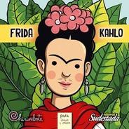 Frida Kahlo Para Chicas Y Chicos Ed Sudestada