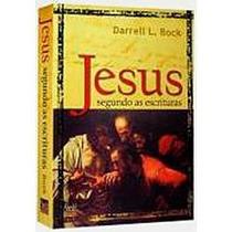 Livro Jesus Segundo As Escrituras: Introdução E Comentário