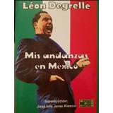 Mis Andanzas En Mexico - Leon Degrelle / Cristeros Cristiada