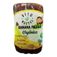 Banana Passa Vero Nuttri Filme Orgânica 150g