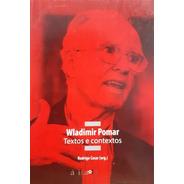 Wladimir Pomar  Textos E Contextos