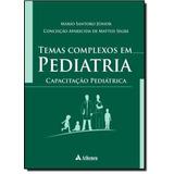 Temas Complexos Em Pediatria, Junior, Mario Santoro 2015
