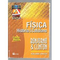 Física História & Cotidiano Volume Único 2ª Ed. 2005 - L2