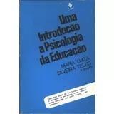Uma Introdução À Psicologia Da Educação - Maria Luiza Silve