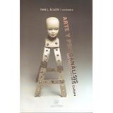 Arte Y Psicoanálisis De Irene L. Accarini (coordinadora)