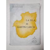 La Isla De Martín García - Armando H. Llambi (historia)