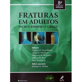 Fraturas Em Adultos De Rockwood & Green 8ª Ed