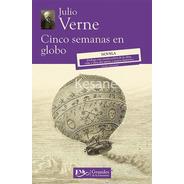 Cinco Semanas En Globo Julio Verne Grandes De La Literatura