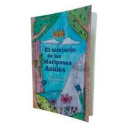 Libro Infantil/juvenil El Misterio De Las Mariposas Azules