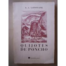 Quijotes De Poncho Elena Antonieta Lafontaine 1° Ed. Firmada