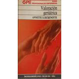 Valoración Geriátrica. Annette Lueckenotte.1992