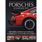 Porsches Clássicos - História Testes Corridas Futuro Marca