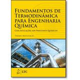 Fundamentos De Termodinâmica Para Engenharia Química