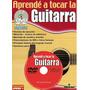 Aprende A Tocar La Guitarra Libro+dvd+canciones (vol 1 Y 2)
