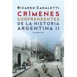 Crimenes Sorprendentes De La Historia Argentina 2 Canaletti