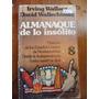 Almanaque De Lo Insòlito 8 De I. Wallace Y D. Wallechinsky