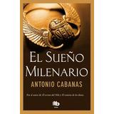 Sueño Milenario, El - Antonio Cabanas