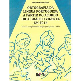 Acordo Ortografia Língua Portuguesa 2016 Manual Frete Grátis