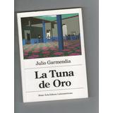 Julio Garmendia - La Tuna De Oro (literatura Venezolana)