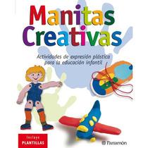 Manitas Creativas Actividades Expresion Plastica