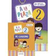 A La Plaza 2: Practicas Del Lenguaje + Cuaderno - Longseller